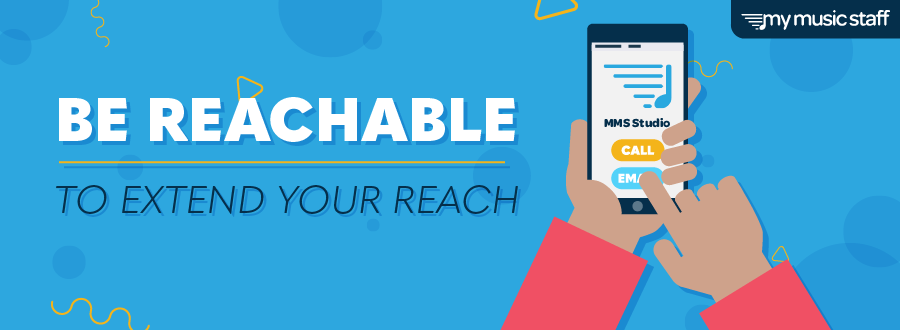 """Blog header with the title """"Be Reachable to Extend Your Reach""""; contains hands holding a phone with buttons to call and email the music studio."""